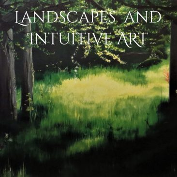 Landscapes and intuitive art